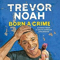 The front cover of the book Born a Crime by Trevor Noah. A sketch of an african american man with his hand on his head laughing while looking at another smaller african american figure in the lower right hand corner of the page. A bright blue background.