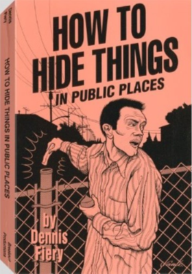 Book on How to Hide Things in Public Places by Dennis Fiery