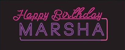 Happy Birthday, Marsha