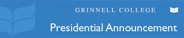 Grinnell College Presidential Announcement