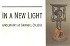In a New Light: African Art at Grinnell College