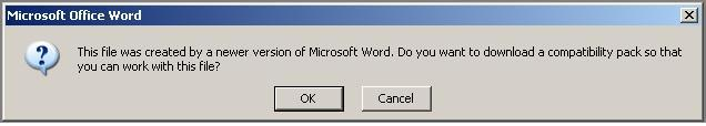 dialogue box: this file was created by an earlier version of Microsoft Word. Do you want to download a compatibility pack so that you can work with this file?