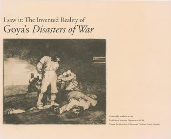 I saw it: The Invented Reality of Goya's Disasters of War