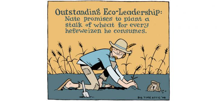 Man in hat and patched pants plants wheat. Caption: Outstanding Eco-Leadership: Nate promises to plant a stalk of wheat for every hefeweizen he consumes.