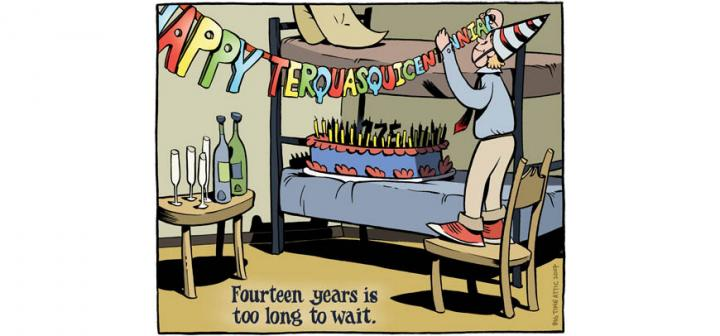 Man strings HAPPY TERQUASQUICENTENNIAL banner over wine and cake with lots of candles. Caption: 14 years is too long to wait.