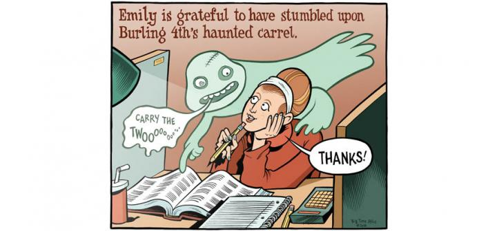 Ghost: Carry the Twooooo. Student studying: Thanks! Caption: Emily is grateful to have stumbled upon Burling 4th's haunted carrel.