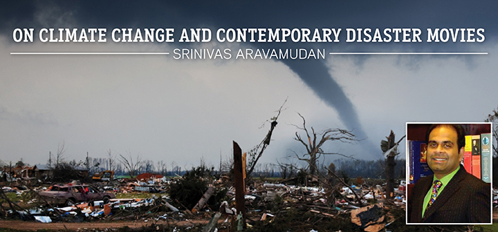 On Climate Change and Contemporary Disaster Movies. Srinivas Aravamudan