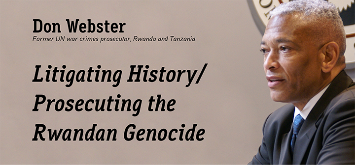 Litigating History/Prosecuting the Rwandan Genocide