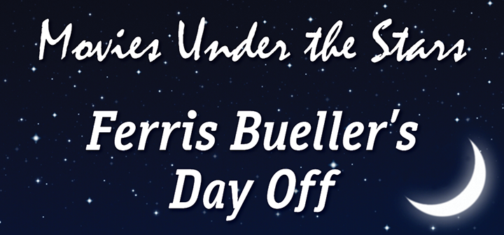 Movies under the Stars: Ferris Bueller's Day Off