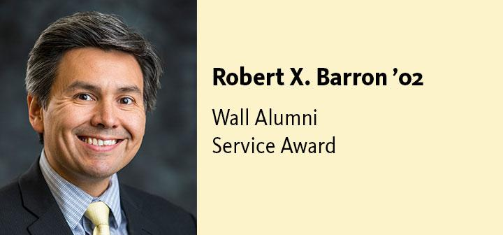 Robert X. Barron '02, Joseph F. Wall '41 Alumni Service Award Recipient