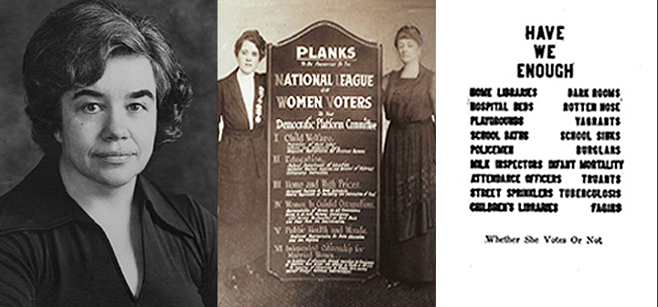 "Portrait of a woman, two women by a sign detailing the planks of the National League of Women Voters, and ""We have enough"" statement"