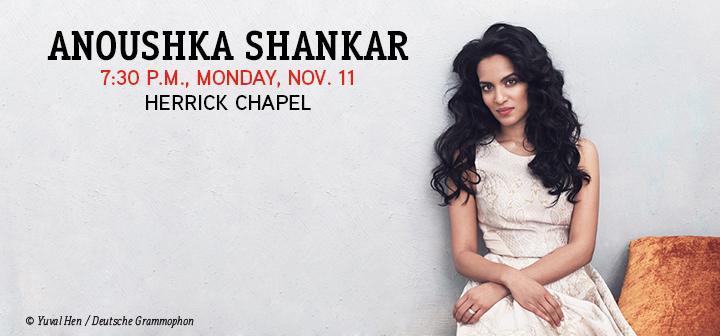 Anoushka Shankar 7:30 pm Monday Nov. 11 Herrick Chapel
