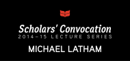 Scholars' Convocation 2014-15, Michael Latham