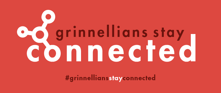 Text: Grinnellians Stay Connected #grinnelliansstayconnected