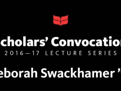 Scholars Convocation 2016-17 lecture series Deborah Swackhamer '76