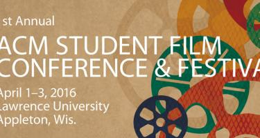 1st Annual ACM Student Film Conference and Festival, April 1-2, 2016, Lawrence University, Appleton, Wis.