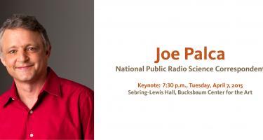 Joe Palca, Keynote, 7:30 p.m. Tues. April 7, 2015, Sebring-Lewis Hall, Bucksbaum Center