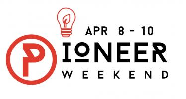 Pioneer Weekend April 8-10 2016