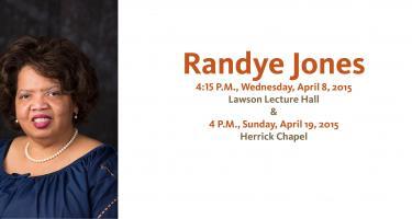 Randye Jones, soprano, 4:15 p.m. April 8, Lawson Lecture Hall, 4 p.m. April 19, Herrick Chapel