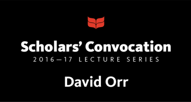 Grinnell College Scholars' Convocation 2016-17 Lecture Series, David Orr