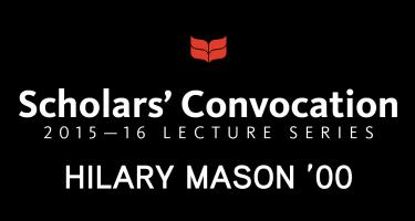 Scholars' Convocation 2015-16 Lecture Series: Hilary Mason '00