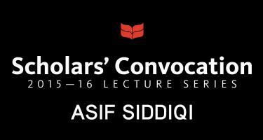 Scholars' Convocation, 2015-16 series, Asif Siddiqi