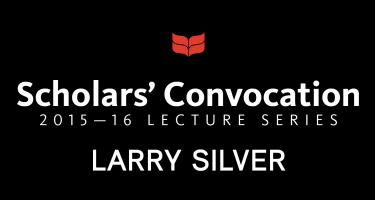 Scholars' Convocation 2015-16, Larry Silver