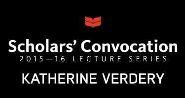 Scholars' Convocation 2015-16 Series Katherine Verdery