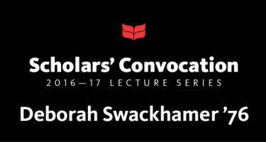 Scholars' Convocation and Danforth Lecture, 2016-17: Deborah Swackhamer '76